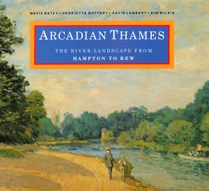 Arcadian Thames: The River Landscape from Hampton to Kew book cover